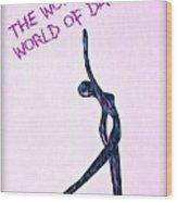 World Of Dance Wood Print