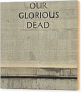 World War Two Our Glorious Dead Cenotaph Wood Print
