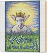 Worthy Is The Lamb Wood Print by Andrea Gray