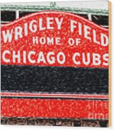 Wrigley Field Chicago Cubs Sign Digital Painting Wood Print by Paul Velgos