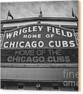 Wrigley Field Sign In Black And White Wood Print