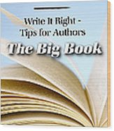 Write It Right - Tips For Authors - The Big Book Wood Print