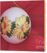 Yellow Hibiscus Christmas Bulb Wood Print