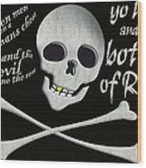 Yo Ho And A Bottle Of Rum Wood Print