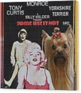 Yorkshire Terrier Art Canvas Print - Some Like It Hot Movie Poster Wood Print