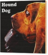 You Ain't Nothing But A Hound Dog - Dark - Electric - With Text Wood Print