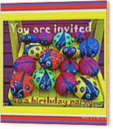 You Are Invited To A Birthday Party Wood Print