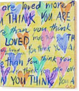 You Are Loved Wood Print