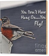 You Can Fly Wood Print