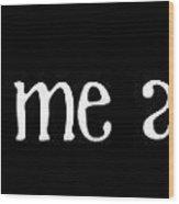 You Had Me At Merlot Wood Print by Jaime Friedman