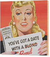 You Ve Got A Date With A Bond Poster Advertising Victory Bonds  Wood Print