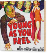 Young As You Feel, Us Poster, Jed Wood Print