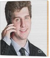 Young Business Man On The Cell Phone Wood Print