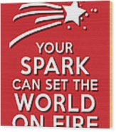Your Spark Red Wood Print