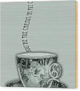 You're The Cream In My Coffee Valentine Wood Print