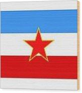 Yugoslavia Flag Wood Print
