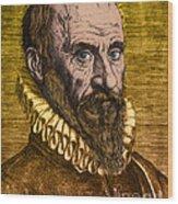 Ambroise Par�, French Surgeon Wood Print