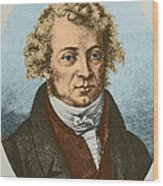 Andre Marie Amp�re, French Physicist Wood Print