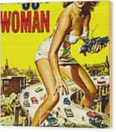 Attack Of The 50 Foot Woman, Allison Wood Print by Everett