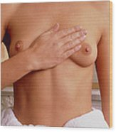 Breast Self-examination By A Woman Wood Print