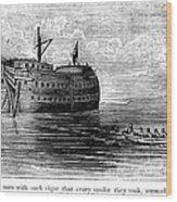British Prison Ship, 1770s Wood Print