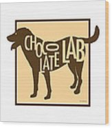 Chocolate Lab Wood Print by Geoff Strehlow