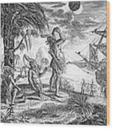 Columbus: Jamaica, 1504 Wood Print