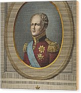Czar Alexander I Of Russia Wood Print
