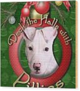 Deck The Halls With Pitbulls Wood Print by Renae Laughner