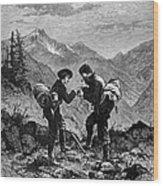 Gold Prospectors, 1876 Wood Print