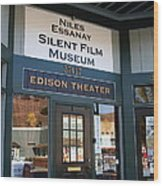 Historic Niles District In California Near Fremont . Niles Essanay Silent Film Museum Edison Theater Wood Print by Wingsdomain Art and Photography