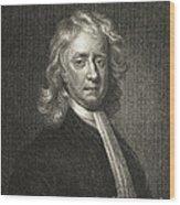 Isaac Newton, English Polymath Wood Print