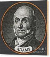 John Quincy Adams, 6th American Wood Print