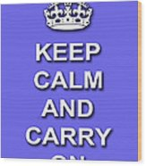Keep Calm And Carry On Poster Print Blue Background Wood Print