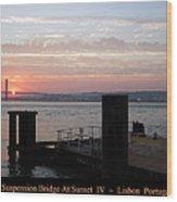 Lisbon Suspension Bridge At Sunset Iv Portugal Wood Print