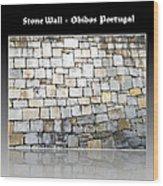 Obidos Stone Wall Portugal Wood Print