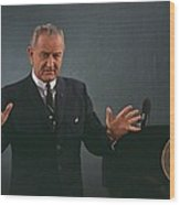 President Lyndon Johnson Speaks Wood Print by Everett