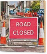 Road Closed Wood Print