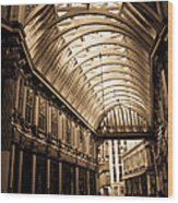 Sepia Toned Image Of Leadenhall Market London Wood Print