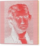 Thomas Jefferson In Negative Red Wood Print by Rob Hans