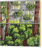 Where The Path Leads Wood Print