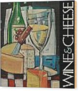 White Wine And Cheese Poster Wood Print