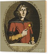 Nicolaus Copernicus, Polish Astronomer Wood Print by Science Source