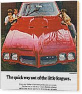1970 Pontiac Gto - The Quick Way Out Of The Little Leagues. Wood Print