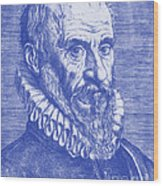 Ambroise Par�, French Surgeon Wood Print