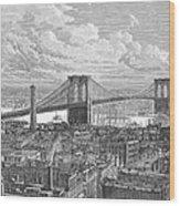 Brooklyn Bridge, 1883 Wood Print