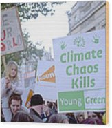 Campaign Against Climate Change March Wood Print