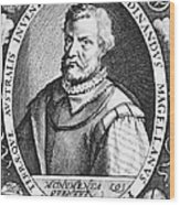 Ferdinand Magellan Wood Print