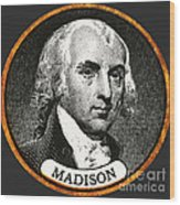 James Madison, 4th American President Wood Print by Photo Researchers