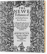 New Testament, King James Bible Wood Print by Photo Researchers